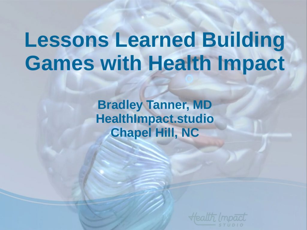 Lessons Learned Building Games with Health Impact