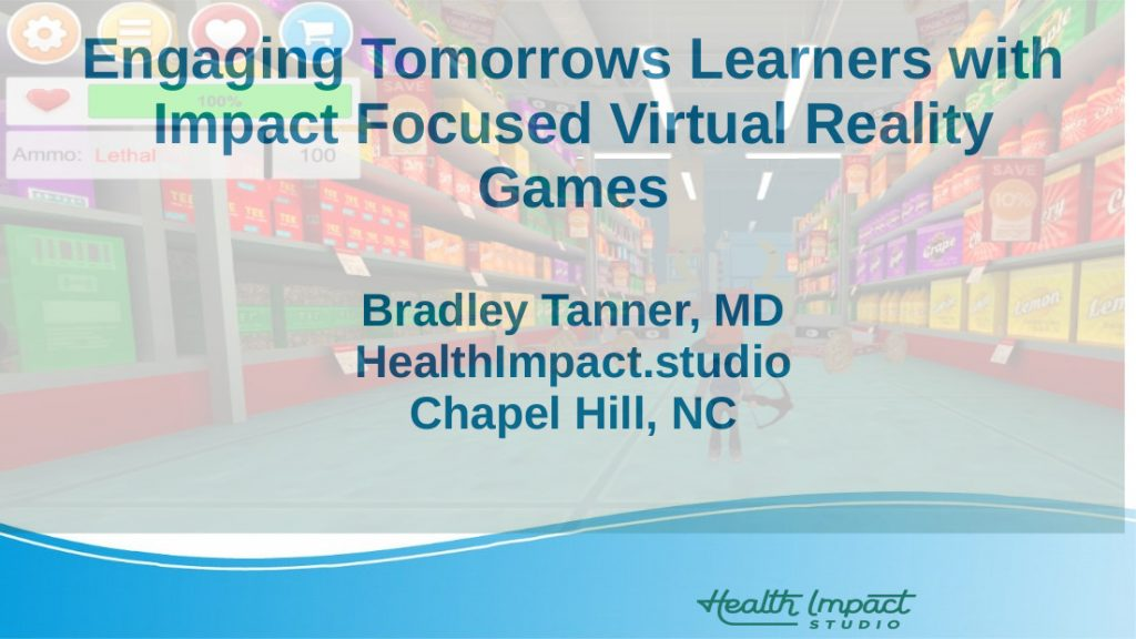 Engaging Tomorrows Learners with Impact Focused Virtual Reality Games