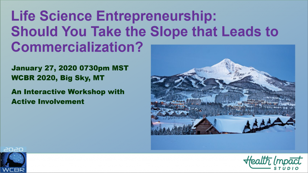 Life Science Entrepreneurship: Should You Take the Slope that Leads to Commercialization?